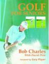 Golf for Seniors - Bob Charles, Robert Maidment, David Pirie