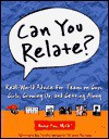 Can You Relate?: Real-World Advice for Teens on Guys, Girls, Growing Up, and Getting Along - Annie Fox