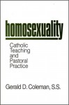 Homosexuality: Catholic Teaching and Pastoral Practice - Gerald D. Coleman