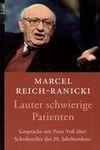Lauter schwierige Patienten - Reich Ranicki Marcel