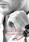 Cercando te: Cuori solitari [vol. 1] (Corbaccio Secrets) - Jennifer Probst, Claudia Marseguerra