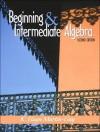 Beginning and Intermediate Algebra and CD and Manual and Workbook Package - K. Elayn Martin-Gay