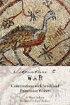 Literature and War: Conversations with Israeli and Palestinian Writers - Runo Isaksen, Kari Dickson
