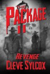 The Package: Revenge - Cleve Sylcox, Mark Oliver