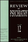 Review of Psychiatry, Volume 12 - John M. Oldham, Michelle B. Riba