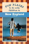 Fun Places to Go With Children in New England - Pamela Wright, Diane Bair
