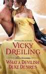 What a Devilish Duke Desires (The Sinful Scoundrels) by Dreiling, Vicky (February 24, 2015) Mass Market Paperback - Vicky Dreiling