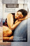 Injuring Eternity - Millicent Borges Accardi