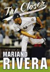 The Closer: Young Readers Edition - Mariano Rivera, Sue Corbett, Wayne Coffey