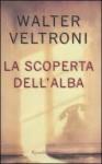 La scoperta dell'alba - Walter Veltroni