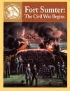 Fort Sumter: The Civil War Begins - Sabrina Crewe, Michael V. Uschan