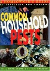 Common Household Pests: Homeowner's Guide to Detection and Control - Phillip Hadlington