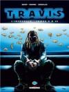 Travis - L'intégrale, tomes 8 à 10 - Fred Duval, Christophe Quet