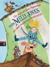 Die unglaublichen Abenteuer von Melly Jones auf dem magischen Piratenschiff (German Edition) - Will Mabbitt, Nina Hammerle, Anne Brauner