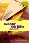 The Seeker's Guide To Reading The Bible: A Catholic View - Steve Mueller