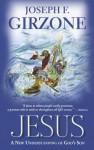 Jesus: A New Understanding of God's Son - Joseph F. Girzone