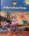 A Berry Brave Troop - P. Kevin Strader, Kenny Yamada, Yakovetic, Charles Landholm