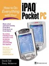 How to Do Everything With Your iPAQ(R) Pocket PC - Derek Ball