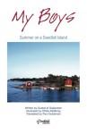 My Boys: Summer on a Swedish Island - Gustaf af Geijerstam, Deb Schense, Melinda Bradnan, Joan Liffring-Zug Bourret, Ottilia Adelborg, Paul Goldsman