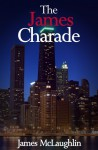 The James Charade - James McLaughlin