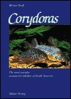 Corydoras - The Most Popular Armored Catfishes of South America - Werner Seuss, Klaus Berold, Bernard Michaelis