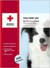 Dog First Aid [With DVD] - American National Red Cross, StayWell Company The
