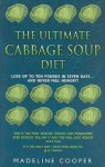 The Ultimate Cabbage Soup Diet - Madeline Cooper