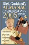 Dick Goddard's Almanac for Northeast Ohio 2005: Month-By-Month Weather Statistics, Fun Facts about Northeast Ohio, and Entertaining Essays by Dick God - Dick Goddard