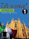 Tutti Insieme!: Part 1: Workbook - Lucia D'Angelo, Sue Finnie, Daniele Bourdais, Danlelle Rossi