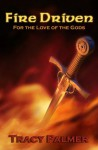 Fire Driven (For the Love of the Gods) - Tracy Palmer