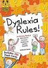 Dyslexia Ruuls Rules! - Mary Edith Thomas