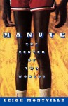Manute: The Center of Two Worlds - Leigh Montville