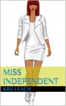 Miss Independent (Book 1) - Kiki Leach