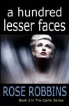 A Hundred Lesser Faces (The Carlin Series, #2) - Rose Robbins