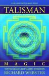 Talisman Magic: Yantra Squares for Tantric Divination - Richard Webster, Susan Van Sant