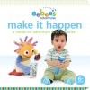 eebee's Adventures Make It Happen: A Hands-on Adventure with Opposites - Every Baby Company, Inc., Every Baby Company, Inc.