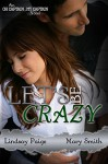 Let's Be Crazy (Oh Captain, My Captain Book 4) - Lindsay Paige, Mary Smith