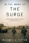In the Wake of the Surge - Michael J. Totten