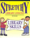 Stretchy Library Lessons: Library Skills : Grades K-5 (Stretchy Library Lessons) - Pat Miller