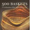 500 baskets. A Celebration of the Basketmaker's Art - praca zbiorowa