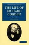 The Life of Richard Cobden (Cambridge Library Collection - British and Irish History, 19th Century) (Volume 2) - John Morley