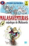 Malasaventuras: Safadezas do Malasartes - Pedro Bandeira