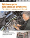 Motorcycle Electrical Systems: Troubleshooting and Repair - Tracy Martin