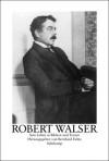 Robert Walser. Sein Leben in Bildern und Texten - Robert Walser, Bernhard Echte