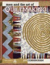 Men and the Art of Quiltmaking - Joe Cunningham