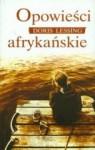 Opowieści afrykańskie - Doris Lessing
