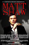 The Devil's Guests - Sam West, Mark Tufo, Jasper Bark, Wade H. Garrett, Shane McKenzie, Matt Shaw, Armand Rosamilia, Gary McMahon, Kealan Patrick Burke, Wrath James White, Jeff Strand, Ryan Harding, David Moody