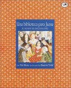 Una Biblioteca Para Juana - Pat Mora, Beatriz Vidal