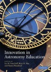 Innovations in Astronomy Education - Jay M. Pasachoff, Rosa M. Ros, Naomi Pasachoff