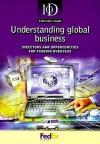 Understanding Global Business: Directors and Opportunities for Trading Overseas - Institute of Directors, Tim Melville-Ross, Robert W Elliott